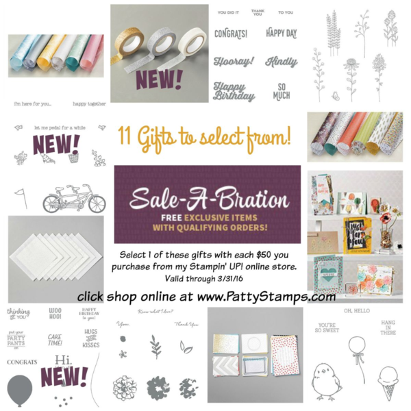 11 free gift selections including 3 new Sale a Bration gifts from Stampin' Up!. Available through March 31, 2016. Click Shop Online at www.PattyStamps.com