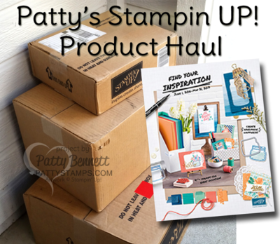Stampin Up! new catalog product haul with Patty Bennett at pattystamps.com
