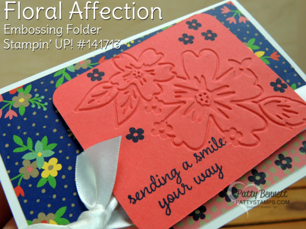 Floral Affection Embossing folder image is the focal point of this Stampin' Up! Note Card. Also featured: Floral Affection designer paper. By Patty Bennett www.pattystamps.com