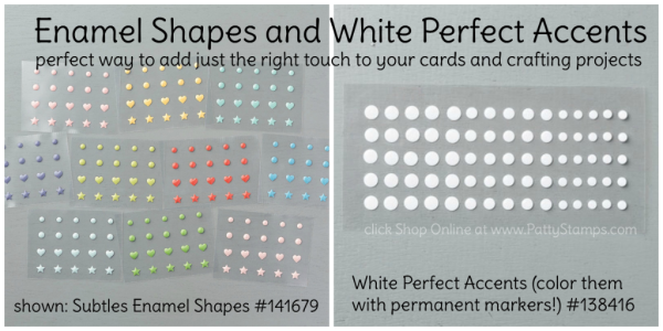 Enamel Shapes and White Perfect Accents from Stampin' UP! - great for adding the perfect touch to your handcrafted cards and DIY projects. Click shop online at www.PattyStamps.com