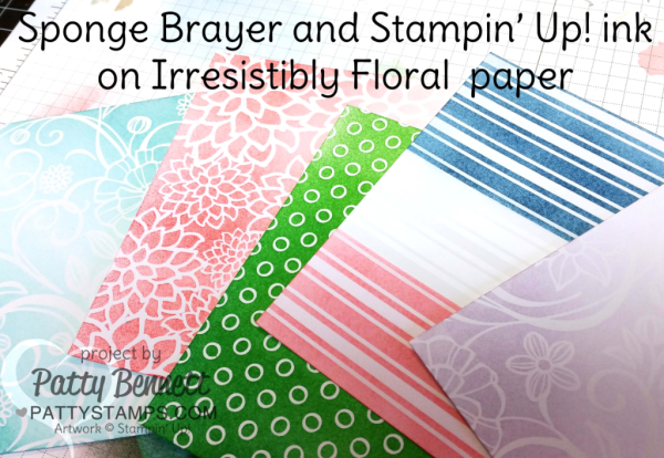 Irresistibly Floral paper colored with sponge brayer, sponges, daubers and spritzers!