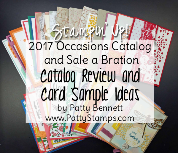 Stampin' Up! 2017 Occasions catalog and Sale a Bration product review and card sample reveal by Patty Bennett www.PattyStamps.com
