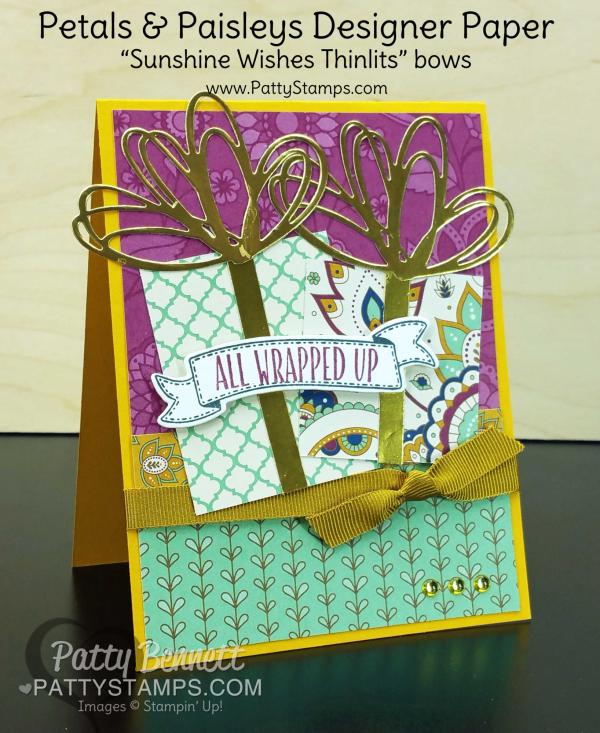"""Petals & Paisleys Stampin' Up! designer paper """"gift"""" card with gold bows from Sunshine Wishes thinlits. By Patty Bennett, www.PattyStamps.com"""