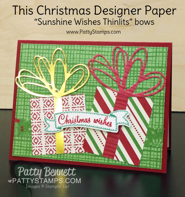 """This Christmas Stampin' Up! designer paper """"gift"""" card with gold bows from Sunshine Wishes thinlits. By Patty Bennett, www.PattyStamps.com"""