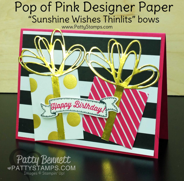 """Pop of Pink Stampin' Up! designer paper """"gift"""" card with gold bows from Sunshine Wishes thinlits. By Patty Bennett, www.PattyStamps.com"""