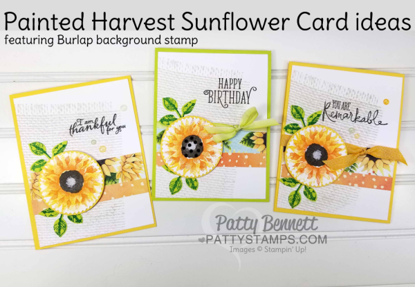 Painted Harvest Sunflower card ideas featuring Stampin' UP! burlap background stamp, Happy Birthday Gorgeous and Remarkable You set. by Patty Bennett