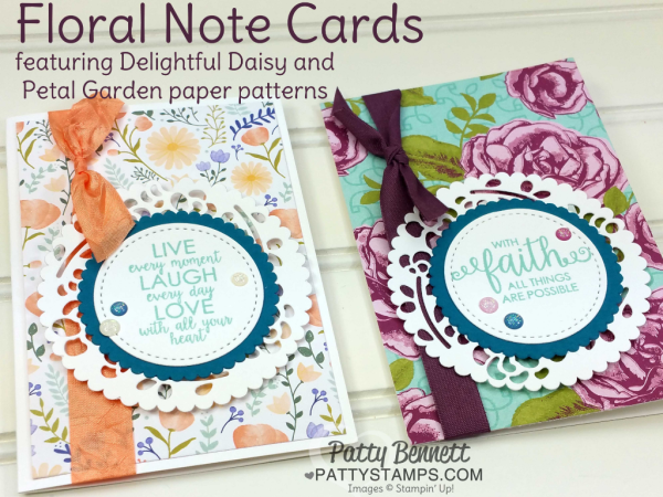 """Petal Garden and Delightful Daisy Stampin' UP! designer paper flower note card ideas by Patty Bennett. Make your own """"doily"""" by die cutting the Window Box framelit die and then using the Scallop from the Layering Circle die!"""