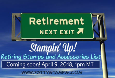 The 2018 Stampin' UP! retiring lsit is coming soon!!  Check out www.MyStampOrder.com on Monday, April 9, 2018 at 1pm MT to see all of the retiring products!