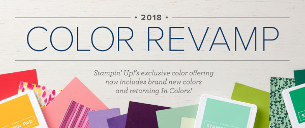 Stampin' UP! 2018 Color Revamp - retiring colors, new colors and returning favorites!