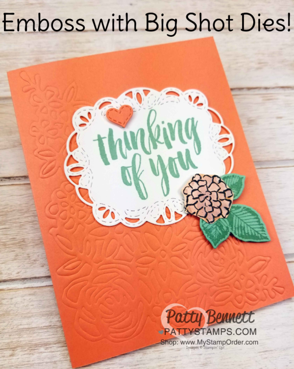 Learn how to emboss with your Stampin' Up! Springtime Impressions thinlit, your Big Shot and the Embossing Mats! Stampin' UP! card by Patty Bennett www.PattyStamps.com