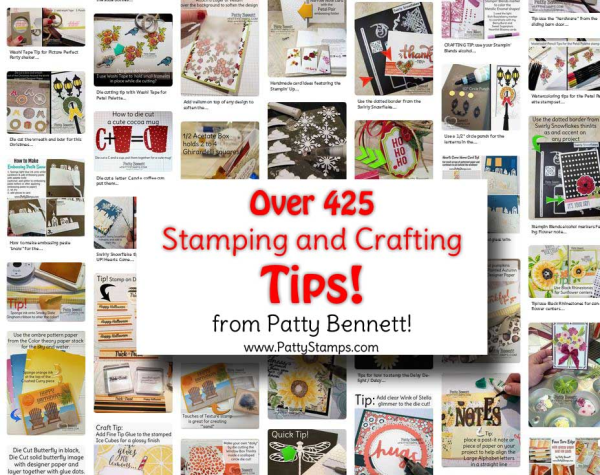 Over 425 Stamping and Crafting tips from Patty Bennett, www.PattyStamps.com