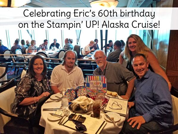 Eric 60th birthday dinner alaska cruise stampin up