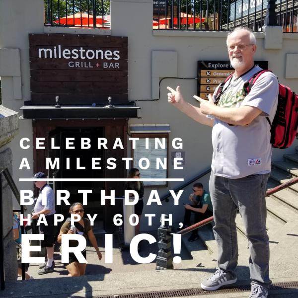 Celebrating Eric's MILESTONE 60th birthday in Victoria BC