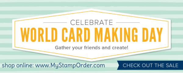 Don't miss the October 2018 World Card Making Day specials from Stampin' UP! Shop Oct. 1-7, 2018 at www.MyStampOrder.com
