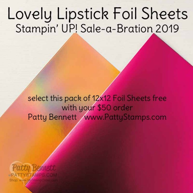Stampin' Up! Sale-a-Bration 2019 Foil Sheets, Free Gift Option with your $50 order during Sale-a-Bration 2019. www.PattyStamps.com
