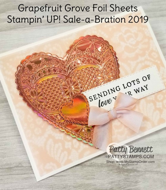 """Stampin' Up! Sale-a-Bration 2019 Foil Sheets with """"Be Mine"""" Stitched heart die cut framelits and Lace Embossing folder. Floral Romance Vellum background. Card by Patty Bennett, www.PattyStamps.com"""