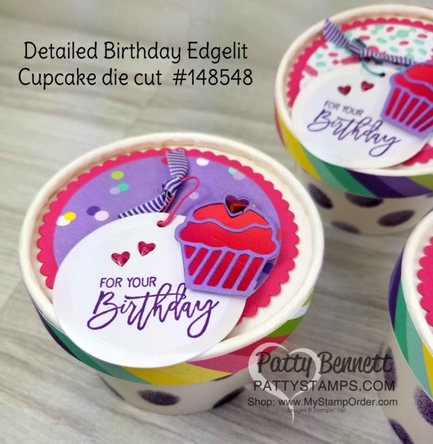 Sweet Cup Birthday Party Favor Idea. Stampin' UP! How Sweet It Is designer paper, Sweet Pins & Tags and Detailed Birthday Cupcake edgelit dies. Project by Patty Bennett www.PattyStamps.com