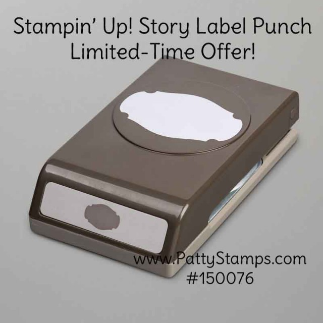 Stampin' UP! Limited Time Offer Story Label Punch! March 2019. Patty Bennett www.PattyStamps.com