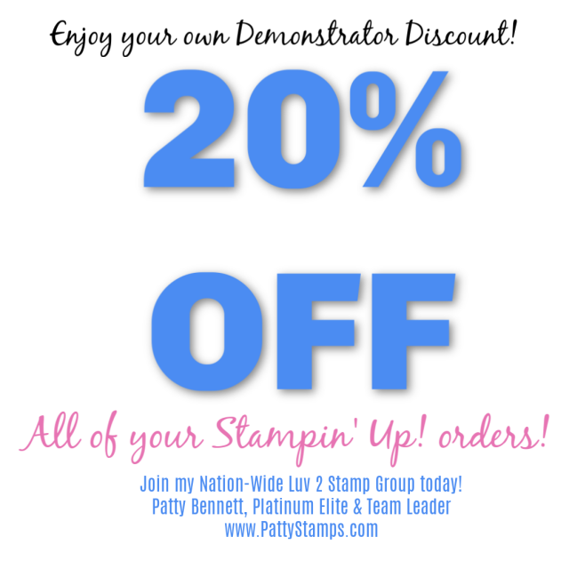 Enjoy a 20% discount on all of your Stampin' UP! purchases when you join my Luv 2 Stamp Group - a nation-wide team of Stampin' Up! demonstrators! Patty Bennett, Team Leader www.PattyStamps.com