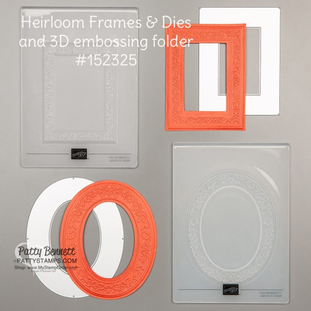 Stampin' Up! Heirloom frames dies and 3D embossing folder frame, #152325, available from Patty Bennett, www.PattyStamps.com
