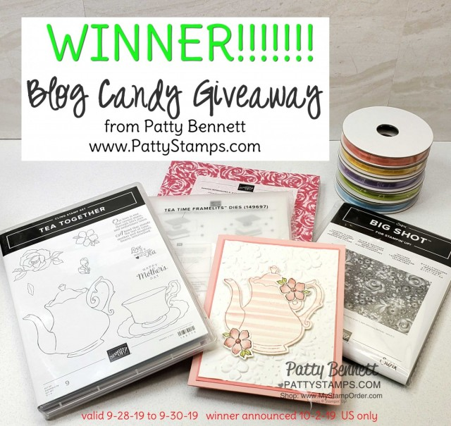 Winner of the Tea Together and Tea Time bundle Blog Candy Giveaway from Patty Bennett at PattyStamps.com valid 9-28-19 to 9-30-19.