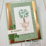 Beauty and Joy Topiary stamp set from Stampin Up, featuring Copper Foil Paper and Copper Delicata ink pad, by Patty Bennett www.PattyStamps.com