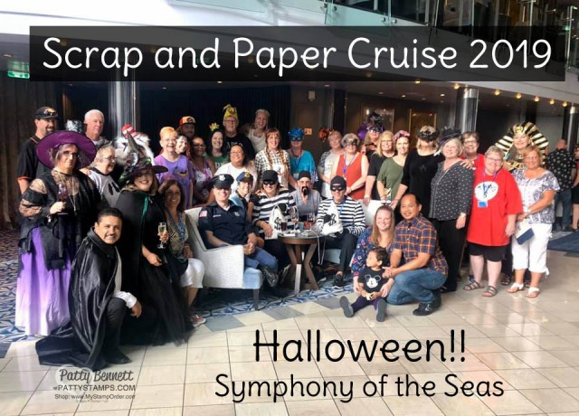 2019 Scrap and Paper Cruise - Caribbean, Symphony of the Seas. Halloween!! www.PattyStamps.com