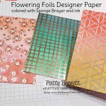 Flowering Foils designer paper from Stampin Up Sale-a-Bration 2020 2nd release. Use a sponge brayer to add ink color to the paper! www.PattyStamps.com