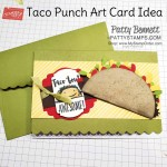 Punch Art Taco card featuring Stampin Up punches and Witty-Cisms stamp set. by Patty Bennett www.PattyStamps.com