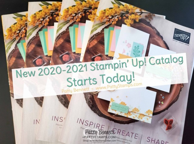 New 2020-2021 Stampin Up catalog with papercrafting and card making supplies starts June 3, 2020. Order online with Patty Bennett www.PattyStamps.com