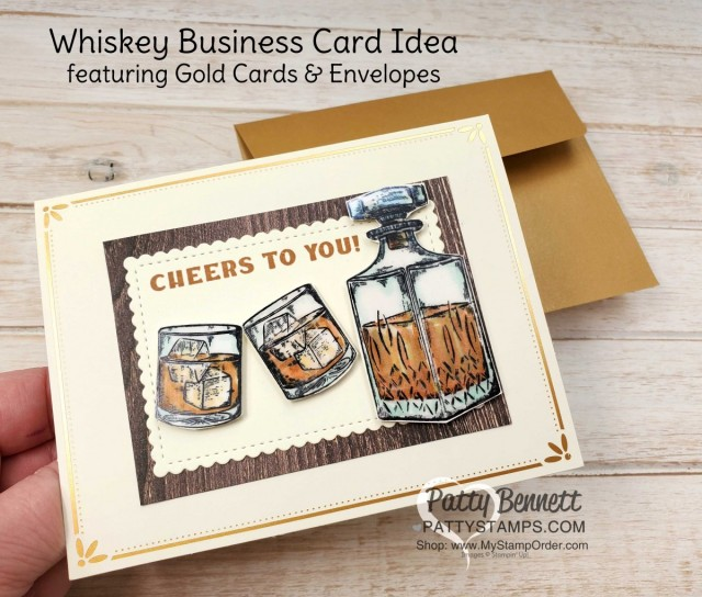Whiskey Business Card featuring Stampin' Blends markers, Acetate Sheets and gold cards & envelopes by Patty Bennett www.PattyStamps.com